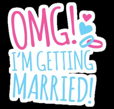 omg getting married